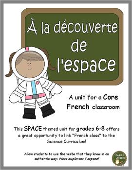 Core French unit - FSL Grades 6, 7, 8 (Space theme: La découverte de l'espace)
