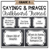 CKLA Core Knowledge Third Grade Sayings and Phrases Posters - Chalkboard
