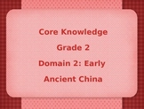 Grade 2 Core Knowledge Domain 2: Early Asian Civilization