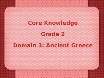 Grade 2 Core Knowledge Domain 3: Ancient Greece Vocabulary Power Point