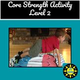 Core Strength Activity - Level 2
