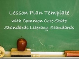 Core Subject Lesson Plan Template with Common Core Literac