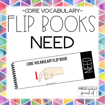 Core Vocab Flip Book {Need}
