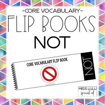 Core Vocab Flip Book {Not}