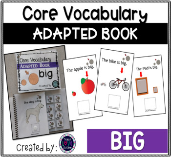 Core Vocabulary Adapted Book: BIG