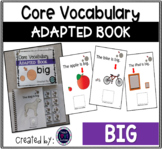 Core Vocabulary Adapted Book: BIG