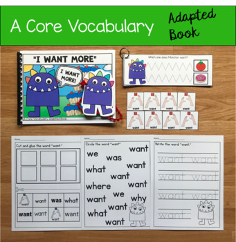 """Core Vocabulary Adapted Book:  """"I Want More"""""""
