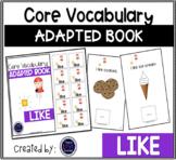 Core Vocabulary Adapted Book: LIKE