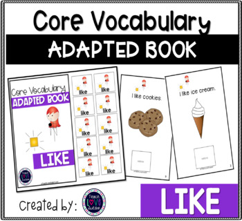 Core Vocabulary Adapted Book: LIKE
