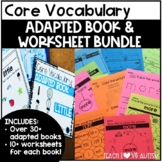 Core Vocabulary Adapted Books and Worksheets BUNDLE