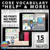"""Core Vocabulary BOOM CARDS™: """"Help"""" & more! Around the House & Functional Tasks!"""