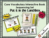 Core Vocabulary Book Interactive Sequencing Set: Put it in the Lunchbox