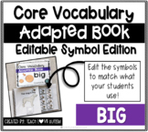 Core Vocabulary Editable Symbol Adapted Book: BIG