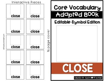 Core Vocabulary Editable Symbol Adapted Book: CLOSE