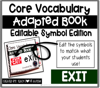 Core Vocabulary Editable Symbol Adapted Book: EXIT