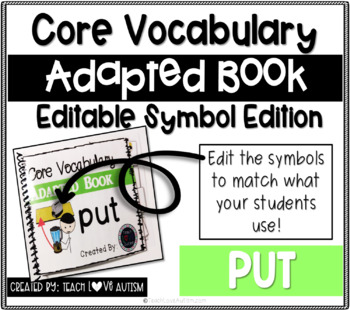 Core Vocabulary Editable Symbol Adapted Book: PUT