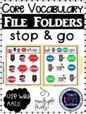 Core Vocabulary File Folders: STOP & GO
