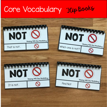 """Core Vocabulary Flip Books--""""Working With the Word Not"""""""