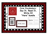 Core Vocabulary: HERE - Say, Read, Write