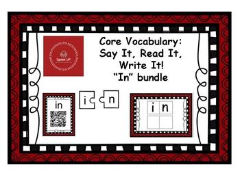 Core Vocabulary: IN - Say, Read, Write