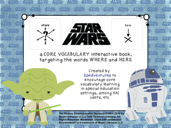 Core Vocabulary Interactive Book - Where/Here - Star Wars Themed