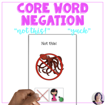 AAC Core Vocabulary Interactive Book for Teaching the words Not This and Yuck