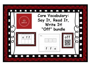 Core Vocabulary: OFF - Say, Read, Write