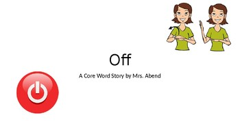 Core Vocabulary PowerPoint Story: Off