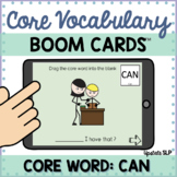Core Vocabulary Word: CAN | BOOM CARDS™ | AAC | Speech The