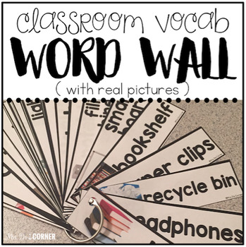 Core Vocabulary Word Wall ( Classroom Vocab - with REAL pictures )