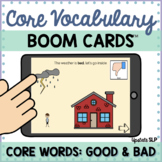 Core Vocabulary Words: GOOD & BAD | BOOM CARDS™ | AAC | Speech | Teletherapy