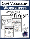 Core Vocabulary Worksheets: FINISH