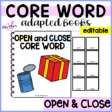 Core Word Adapted Book: Open and Close {with visuals} editable
