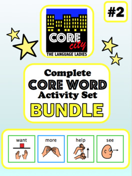 Complete Core Word Activity Set Bundle 2: WANT, MORE, HELP, SEE