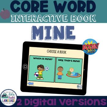Core Word Interactive Books: MINE (no print!)