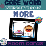 Core Word Interactive Books: MORE- BOOM Card Version
