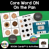 Core Word ON- Cookies On the Pan BOOM Cards & Activities f