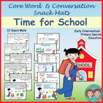 Core Word & Conversation Snack Mats: Time for School