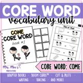 Core Word Unit: Come