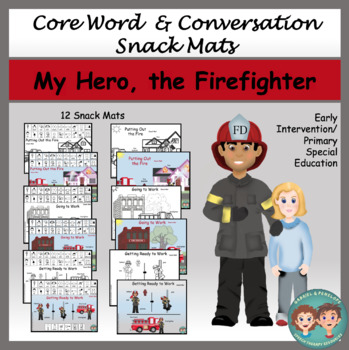 Core Words & Conversation Snack Mats: My Hero, The Firefighter