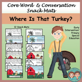 Core Word & Conversation Snack Mats:  Where Is That Turkey?