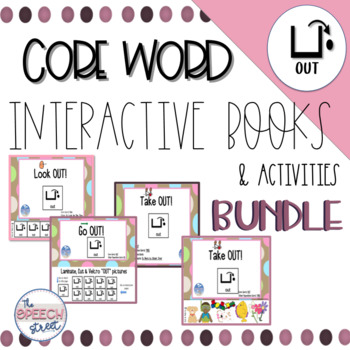 Core Word OUT Books and Activity BUNDLE