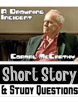 """Cormac McCarthy's early Short Story: """"A Drowning Incident"""" (w/ 10 Study Ques.)"""