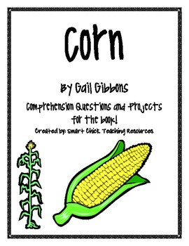 Corn, by G. Gibbons, Comp. Questions and Project Sheets