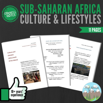 Cornell Notes: (Culture & Lifestyles) Sub-Saharan Africa / South of the Sahara