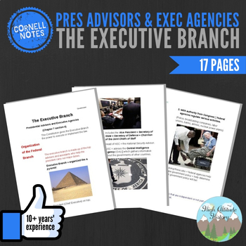 Cornell Notes (The Executive Branch) Pres Advisors + Exec Agencies