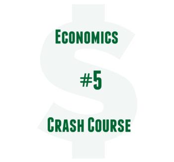 Cornell Worksheet with key Crash Course Macroeconomics: Economics #5