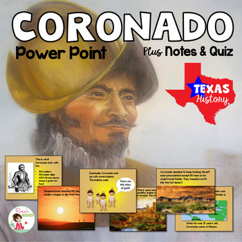 Texas History - Coronado Spanish Explorer Power Point with Notes and Quiz