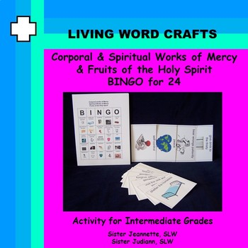 Corporal & Spiritual Works of Mercy, Fruits of the Spirit for Gr. 4-6