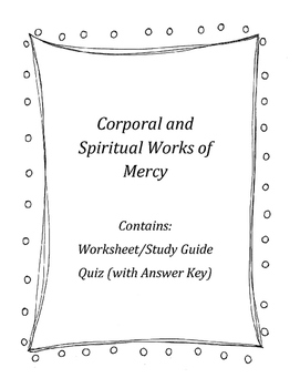 Corporal and Spiritual Works of Mercy Worksheet and Quiz